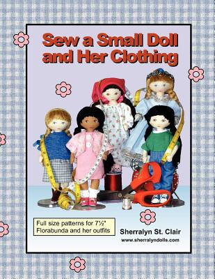 Createspace 9781470074357 Sew a Small Doll and Her Clothing: Full Size ...