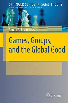 Games, Groups, and the Global Good By Levin, Simon A. (EDT)